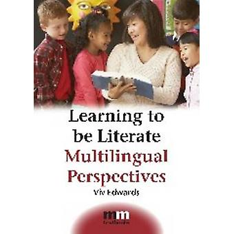 Learning to be Literate - Multilingual Perspectives by Viv Edwards - 9