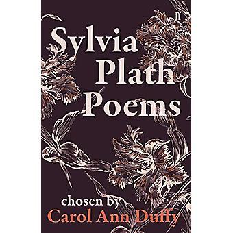 Sylvia Plath Poems Chosen by Carol Ann Duffy by Sylvia Plath - 978057
