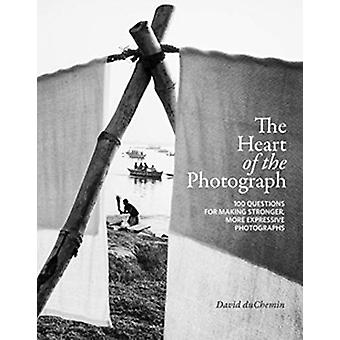 The Heart of the Photograph by David Duchemin - 9781681985459 Book