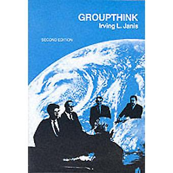 Group Think by Irving Lester Janis - 9780395317044 Book