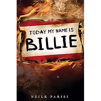 Today My Name Is Billie by Neile Parisi - 9781732743496 Book