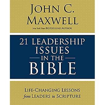 21 Leadership Issues in the Bible - Life-Changing Lessons from Leaders