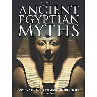 Ancient Egyptian Myths - Gods and Pharoahs - Creation and the Afterlif