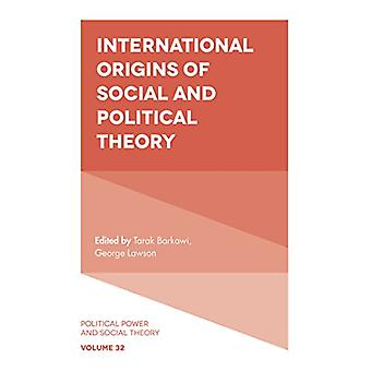 International Origins of Social and Political Theory by Tarak Barkawi
