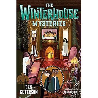 The Winterhouse Mysteries by Ben Guterson - 9781250123923 Book