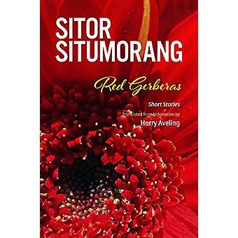 Red Gerberas - Short Stories by Sitor Situmorang - 9786162151507 Book
