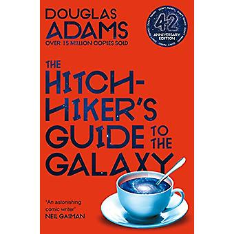 The Hitchhiker's Guide to the Galaxy - 42nd Anniversary Edition von Dou