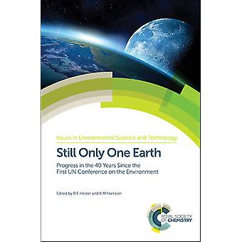 Still Only One Earth - Progress in the 40 Years Since the First UN Con