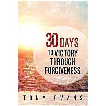 30 Days to Victory Through Forgiveness by Tony Evans