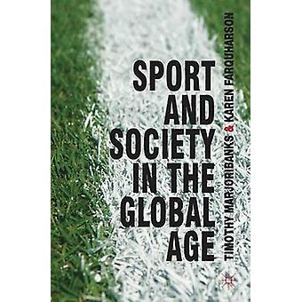 Sport and Society in the Global Age by Marjoribanks & TimFarquharson & Karen