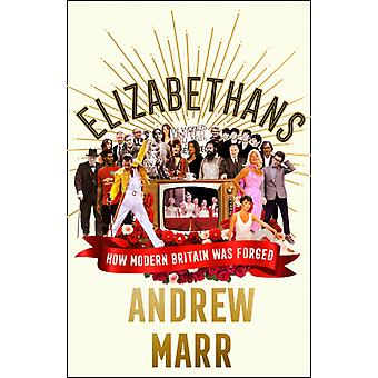 Elizabethans by Marr & Andrew