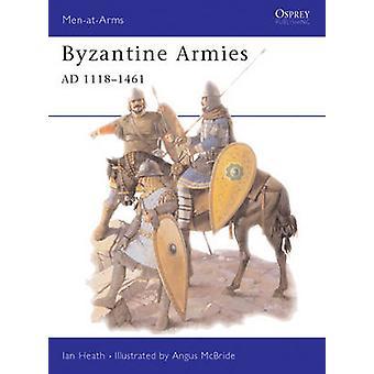 Byzantine Armies 11181461 AD by Ian Heath & Illustrated by Angus McBride