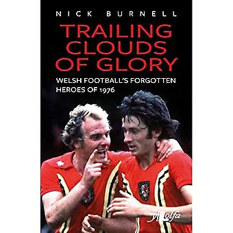 Trailing Clouds of Glory: Welsh football's forgotten heroes of 1976