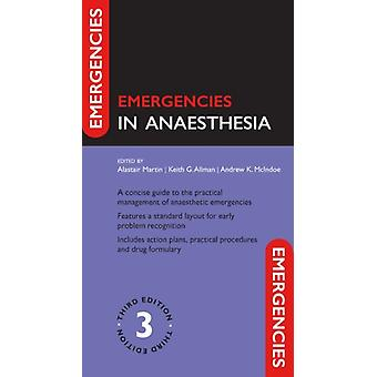 Emergencies in Anaesthesia by Edited by Alastair Martin & Edited by Keith Allman & Edited by Andrew McIndoe