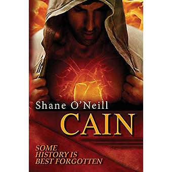 Cain - Some History is Best Forgotten by Shane O'Neill - 9780993424700