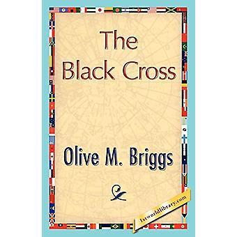The Black Cross by M Briggs Olive M Briggs - 9781421848556 Book