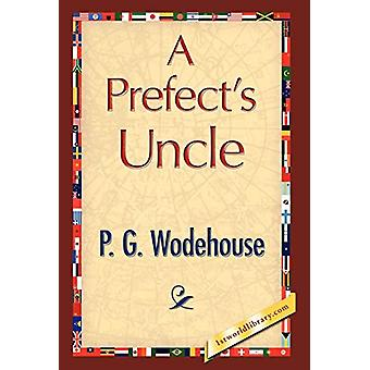 A Prefect's Uncle by P G Wodehouse - 9781421897653 Book