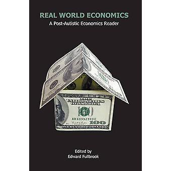 Real World Economics - A Post-Autistic Economics Reader by Edward Full