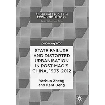 State Failure and Distorted Urbanisation in Post-Mao's China - 1993-2