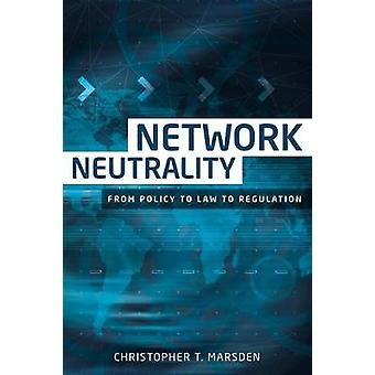 Network neutrality From policy to law to regulation