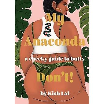 My Anaconda Don't A Cheeky Guide to Butts