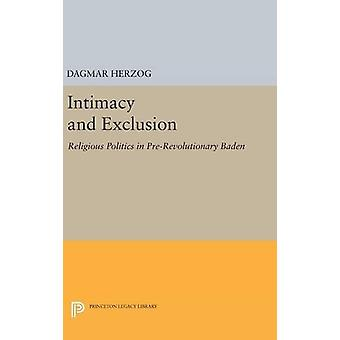 Intimacy and Exclusion - Religious Politics in Pre-Revolutionary Baden