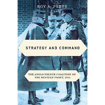 Strategy and Command The AngloFrench Coalition on the Western Front 1915