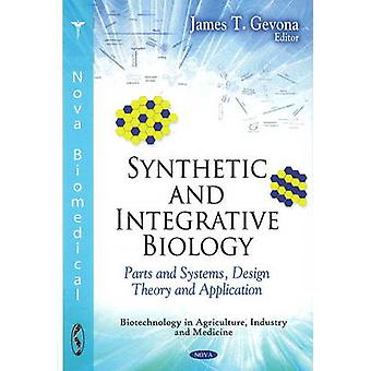 Synthetic amp Integrative Biology Parts amp Systems Design Theory amp Application by Edited by James T Gevona