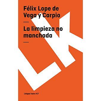 Limpieza No Manchada av Felix Lope de Vega y Carpio