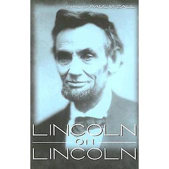 Lincoln on Lincoln av Paul M. Zall - 9780813190624 Book