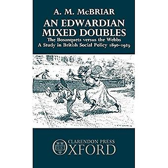 An Edwardian Mixed Doubles: Bosanquets Versus the Webbs - A Study in British Social Policy, 1890-1929