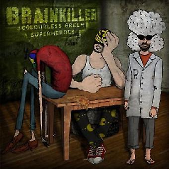 Brainkiller - Colourless Green Superheroes [CD] USA import