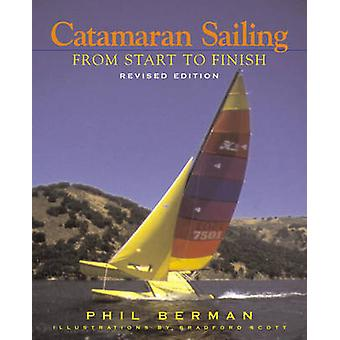 Catamarán vela - de principio a fin por Phil Berman - Bradford Sco
