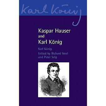 Kaspar Hauser and Karl Konig by Karl Konig - Simon Blaxland-de Lange