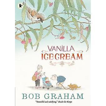 Vanille-Eis von Bob Graham - Bob Graham - 9781406370683 Buch