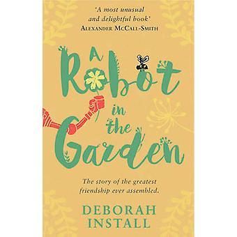 A Robot in the Garden by Deborah Install - 9781784160524 Book