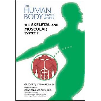 The Skeletal and Muscular Systems by Gregory Stewart - Denton A. Cool