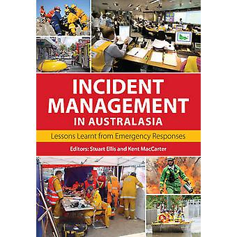 Incident Management in Australasia - Lessons Learnt from Emergency Res