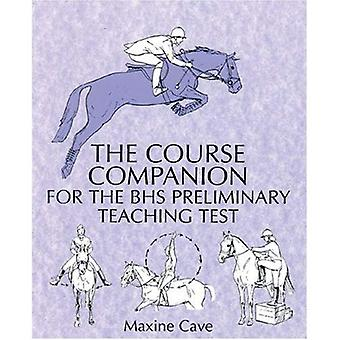 The Course Companion for BHS Stages Preliminary Teaching Test (Students) (Students)