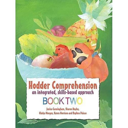 Hodder Comprehension: An Integrated, Skills-based Approach Book 2: Book 2