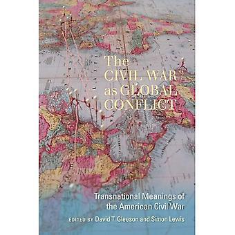 Inbördeskriget som Global konflikt: transnationella betydelser av amerikaninbördeskriget (Carolina Lowcountry och...