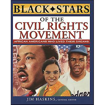 Black Stars of the Civil Rights Movement by Editorial board member Jim Haskins