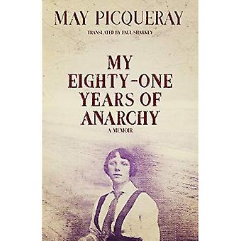 Oitenta e um anos de anarquia: um livro de memórias