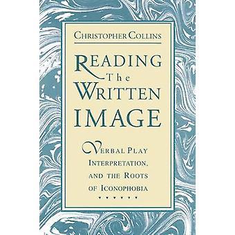 Die schriftliche Bildinterpretation verbalen spielen und die Wurzeln der Ikonophobie von & Christopher Collins zu lesen