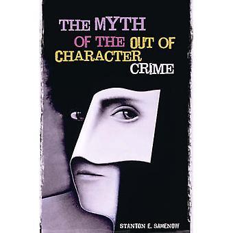 Myten om ute av karakter kriminalitet av Samenow & Stanton