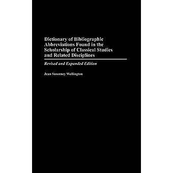 Wörterbuch der bibliographischen Abkürzungen gefunden in das Stipendium für klassische Philologie und verwandte Disziplinen überarbeitet und erweiterte Auflage von Wellington & Jean