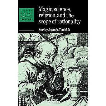 Magic Science and Religion and the Scope of Rationality by Tambiah & Stanley J. Harvard University & Massachusetts