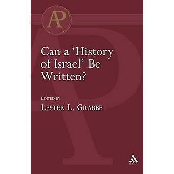Can a History of Israel Be Written by Grabbe & Lester L.