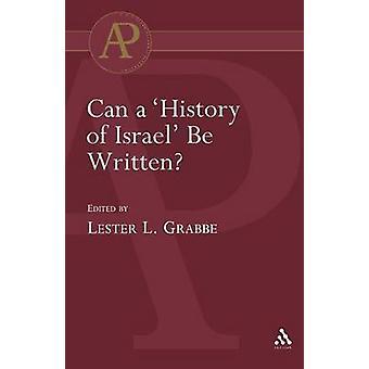 Una storia di Israele può essere scritto da Grabbe & L. Lester