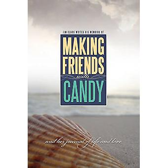 Making Friends with Candy by Clark & Jim